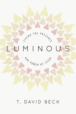 Image for Luminous: Living the Presence and Power of Jesus