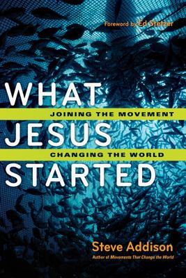 Image for What Jesus Started: Joining the Movement, Changing the World