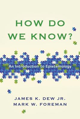 Image for How Do We Know?: An Introduction to Epistemology