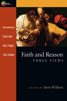 Image for Faith and Reason: Three Views (Spectrum Multiview)