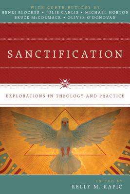 Image for Sanctification: Explorations in Theology and Practice