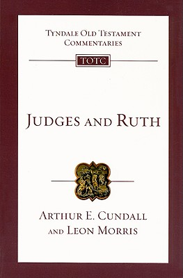 TOTC Judges and Ruth (Tyndale Old Testament Commentaries), Arthur E. Cundall, Leon L. Morris