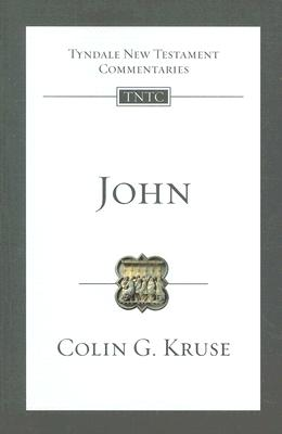 John (Tyndale New Testament Commentaries (IVP Numbered)), Colin Kruse