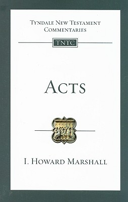 Acts (Tyndale New Testament Commentaries), I. Howard Marshall