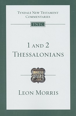 TNTc 1 and 2 Thessalonians (Tyndale New Testament Commentaries (IVP Numbered)), Leon L. Morris