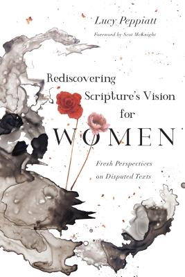 Image for Rediscovering Scripture's Vision for Women: Fresh Perspectives on Disputed Texts