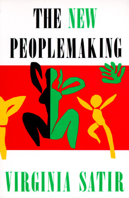 The New Peoplemaking, Satir, Virginia; Satir