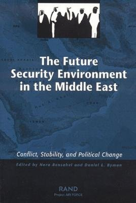 Image for The Future Security Environment in the Middle East: Conflict, Stability, and Political Change