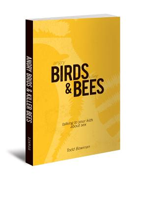 Image for Angry Birds and Killer Bees: Talking to Your Kids about Sex