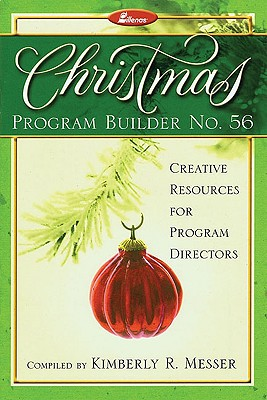 Christmas Program Builder No. 56: Creative Resources for Program Directors, Messer, Kim