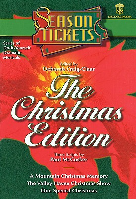 Season Tickets: The Christmas Edition: Three Do-It-Yourself Dramatic Musicals, McCusker, Paul