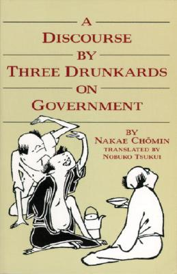 A Discourse by Three Drunkards on Government, Chomin, Nakae