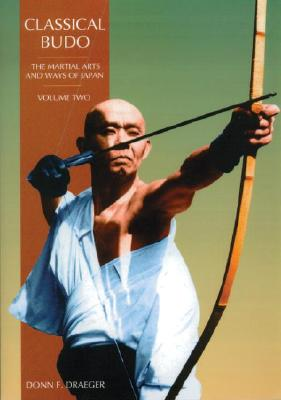 Image for Classical Budo: The Martial Arts and Ways of Japan, Volume Two (Martial Arts & Ways of Japan)