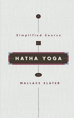 A Simplified Course of Hatha Yoga (Quest Books), Slater, Wallace