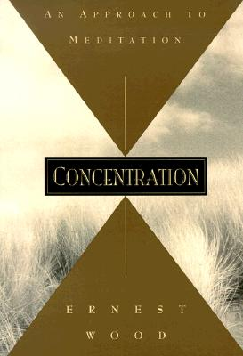 Image for Concentration: An Approach to Meditation