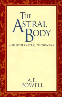 Image for The Astral Body and Other Astral Phenomena