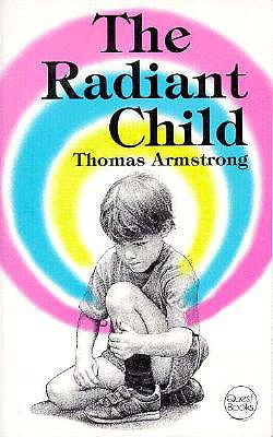 Radiant Child (Quest Book), Thomas Armstrong