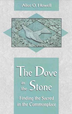 Image for The Dove in the Stone: Finding the Sacred in the Commonplace