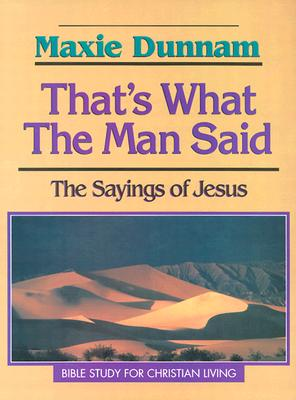 Image for Thats What the Man Said: Sayings of Jesus