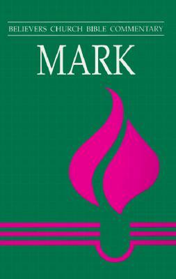 Mark (Believers Church Bible Commentary), Geddert, Tim