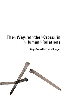 The Way of the Cross in Human Relations, Hershberger, Guy Franklin