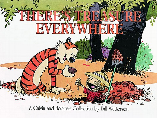 There's Treasure Everywhere--A Calvin and Hobbes Collection, Bill Watterson