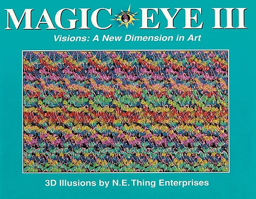 Image for Magic Eye III: Visions: A New Dimension in Art