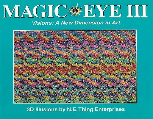 Magic Eye III, N.E. THING ENTERPRISES