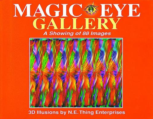 Image for Magic Eye Gallery: A Showing Of 88 Images