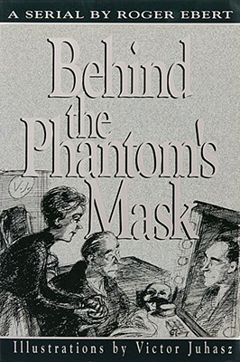 Behind the Phantom's Mask: A Serial, Ebert, Roger