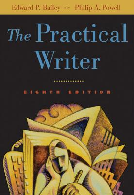 The Practical Writer (with InfoTrac), Edward P. Bailey; Philip A. Powell