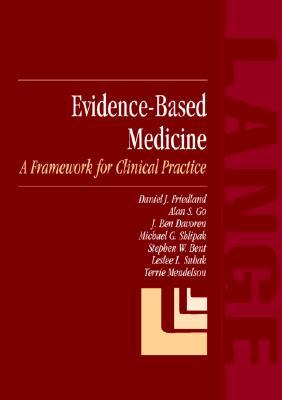 Evidence-Based Medicine: A Framework for Clinical Practice, Friedland, Daniel