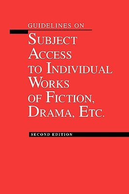 Guidelines on Subject Access to Individual Works of Fiction, Drama, Etc., Aikawa, Hiroko; American Library Association