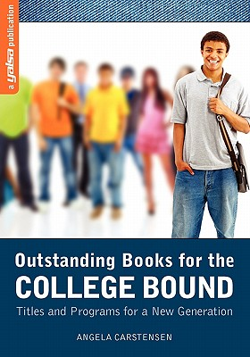 Outstanding Books for the College Bound: Titles and Programs for a New Generation (A YALSA Publication), Angela Carstensen