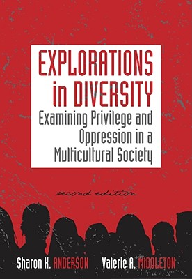 Image for Explorations in Diversity: Examining Privilege and Oppression in a Multicultural Society (Methods/Practice with Diverse Populations)