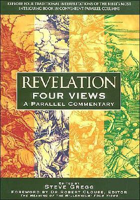 Revelation : Four Views : A Parallel Commentary, STEVEN GREGG