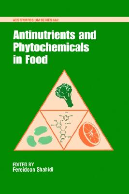 Image for Antinutrients and Phytochemicals in Foods (ACS Symposium Series)