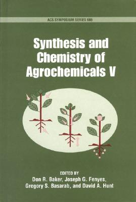 Synthesis and Chemistry of Agrochemicals V (ACS Symposium Series) (v. 5)