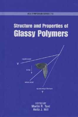 Image for Structure and Properties of Glassy Polymers (ACS Symposium Series (No. 710))