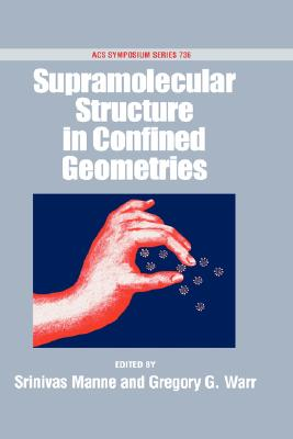 Image for Supramolecular Structure in Confined Geometries (ACS Symposium Series)