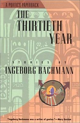 The Thirtieth Year: Stories by Ingeborg Bachmann (English and German Edition), Ingeborg Bachmann