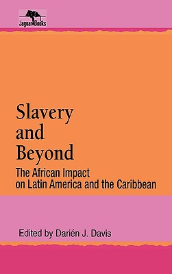 Image for Slavery and Beyond: The African Impact on Latin America and the Caribbean (Jaguar Books on Latin America)