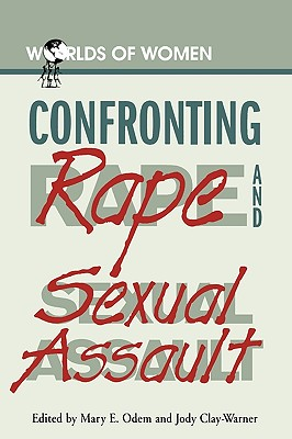 Image for Confronting Rape and Sexual Assault (Worlds of Women)