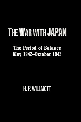 The War with Japan: The Period of Balance, May 1942-October 1943 (Total War), Willmott, H. P.