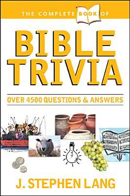 Complete Book of Bible Trivia, STEPHEN LANG, STEPHEN J. LANG
