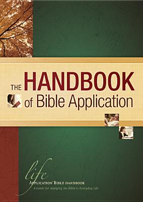 Image for The Handbook of Bible Application (Life Application Reference)