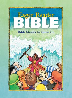 Image for The Eager Reader Bible : Bible Stories to Grow On