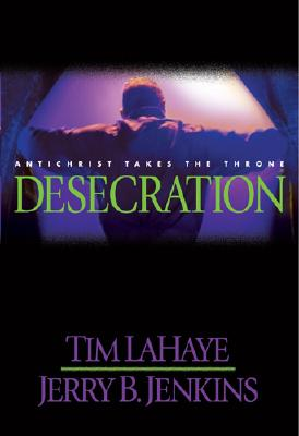 Left Behind, Book Nine: Desecration, Lahaye, Tim F.; Jenkins, Jerry B.