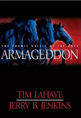 Armageddon: The Cosmic Battle of the Ages, Lahaye, Tim F.;Lahaye, Tim;Jenkins, Jerry B.;Jenkins, Jerry