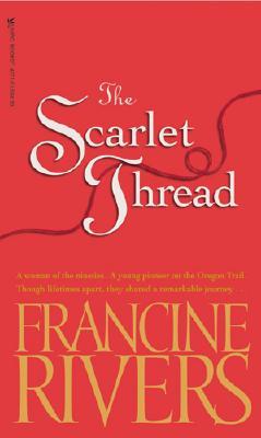 The Scarlet Thread (LBk), FRANCINE RIVERS